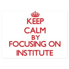 Keep Calm by focusing on Institute Invitations