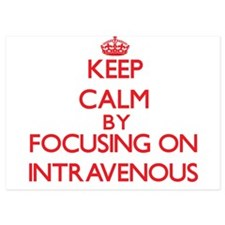 Keep Calm by focusing on Intravenous Invitations