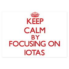 Keep Calm by focusing on Iotas Invitations