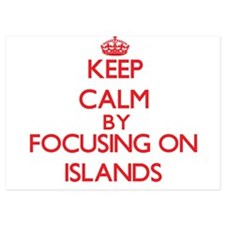 Keep Calm by focusing on Islands Invitations