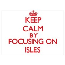 Keep Calm by focusing on Isles Invitations