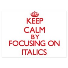 Keep Calm by focusing on Italics Invitations