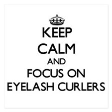 Keep Calm by focusing on Eyelash Curle Invitations