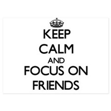 Keep Calm by focusing on Friends Invitations