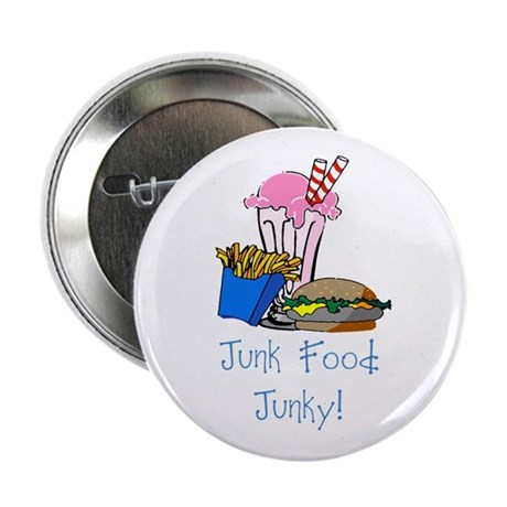 "Junk Food Junky 2.25"" Button (100 pack)"