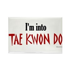 I'm Into Tae Kwon Do Rectangle Magnet