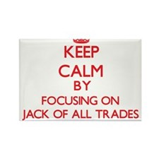 Keep Calm by focusing on Jack Of All Trade Magnets