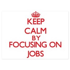 Keep Calm by focusing on Jobs Invitations