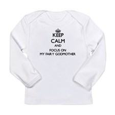 Keep Calm by focusing on My Fa Long Sleeve T-Shirt