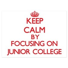 Keep Calm by focusing on Junior Colleg Invitations
