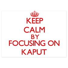 Keep Calm by focusing on Kaput Invitations