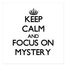 Keep Calm by focusing on Mystery Invitations