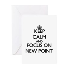 Keep Calm by focusing on New Point Greeting Cards