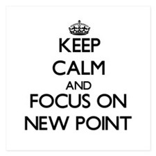Keep Calm by focusing on New Point Invitations
