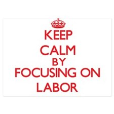 Keep Calm by focusing on Labor Invitations