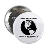 "Save the Earth, there is no ""Planet B"" 2.25"" Butto"
