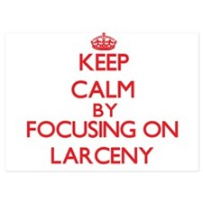 Keep Calm by focusing on Larceny Invitations