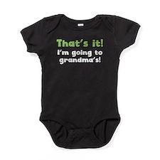 Thats It Im Going To Grandmas Baby Bodysuit