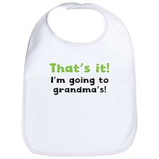 Thats It Im Going To Grandmas Bib