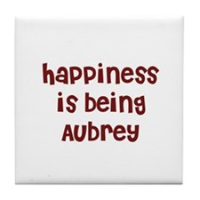 happiness is being Aubrey Tile Coaster