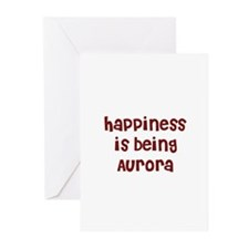 happiness is being Aurora Greeting Cards (Package