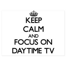 Keep Calm by focusing on Daytime Tv Invitations