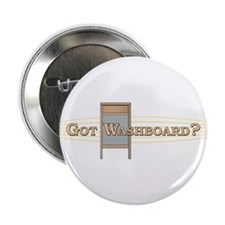 "Got Washboard? 2.25"" Button"