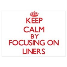 Keep Calm by focusing on Liners Invitations