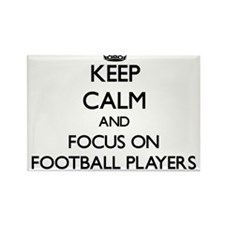 Keep Calm by focusing on Football Players Magnets