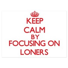 Keep Calm by focusing on Loners Invitations