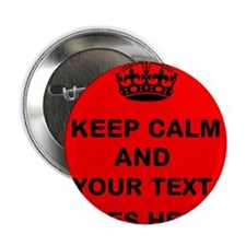 "Keep calm and Your Text 2.25"" Button"