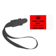 Keep calm and Your Text Luggage Tag