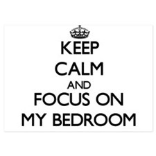 Keep Calm by focusing on My Bedroom Invitations