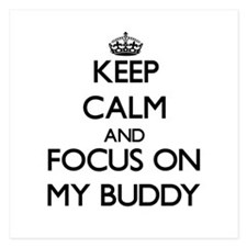 Keep Calm by focusing on My Buddy Invitations