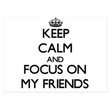 Keep Calm by focusing on My Friends Invitations