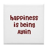 happiness is being Aylin Tile Coaster