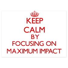 Keep Calm by focusing on Maximum Impac Invitations