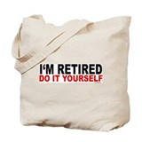 I'M RETIRED - DO IT YOURSELF Tote Bag