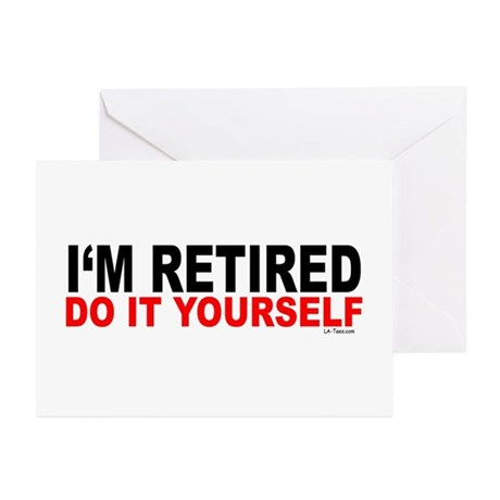 I'M RETIRED - DO IT YOURSELF Greeting Cards (Packa