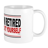 I'M RETIRED - DO IT YOURSELF Small Mugs