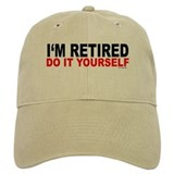 I'M RETIRED - DO IT YOURSELF Hat