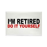 I'M RETIRED - DO IT YOURSELF Rectangle Magnet (10