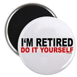 I'M RETIRED - DO IT YOURSELF 2.25&quot; Magnet (10 pack