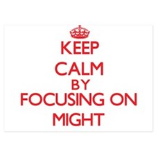Keep Calm by focusing on Might Invitations
