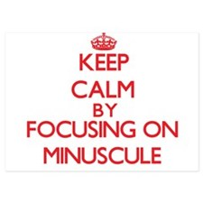 Keep Calm by focusing on Minuscule Invitations