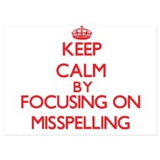 Keep Calm by focusing on Misspelling Invitations