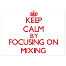 Keep Calm by focusing on Mixing Invitations