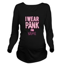 Custom I Wear Pink For Long Sleeve Maternity T-Shi