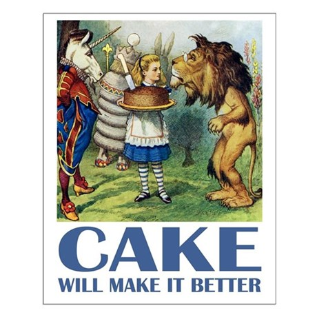 CAKE WILL MAKE IT BETTER Small Poster