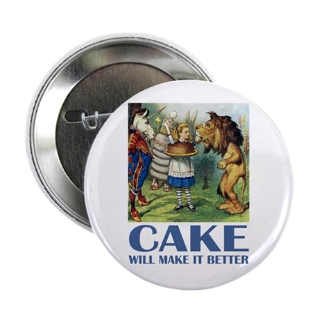 CAKE WILL MAKE IT BETTER Button